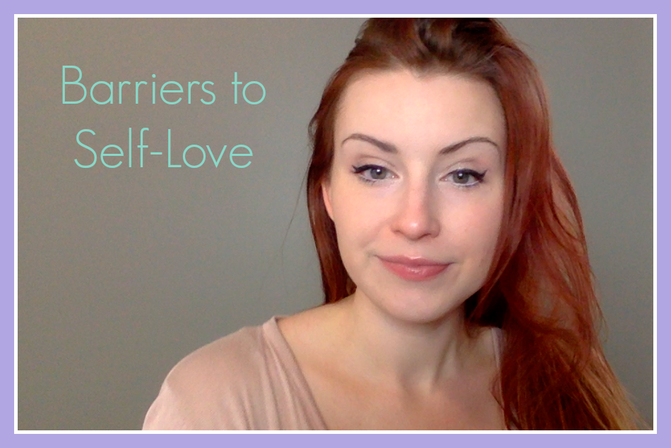 Barriers to Self-Love